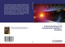 Copertina di A Novel Synthesis Of Isotopically Labelled L-Histidine