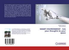 Bookcover of SMART ENVIRONMENT - link your thoughts to your space