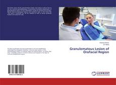 Bookcover of Granulomatous Lesion of Orofacial Region
