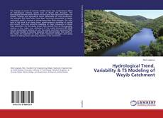 Portada del libro de Hydrological Trend, Variability & TS Modeling of Weyib Catchment