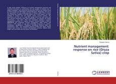Portada del libro de Nutrient management: response on rice (Oryza Sativa) crop