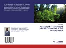 Couverture de Assessment of investment and financial flows in the forestry sector