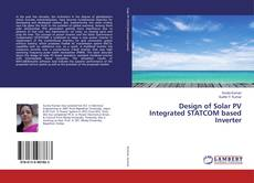 Bookcover of Design of Solar PV Integrated STATCOM based Inverter