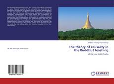 Copertina di The theory of causality in the Buddhist teaching