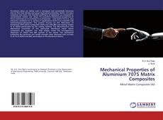 Bookcover of Mechanical Properties of Aluminium 7075 Matrix Composites