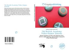 Bookcover of 7th British Academy Video Games Awards