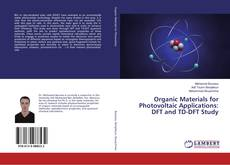 Bookcover of Organic Materials for Photovoltaic Applications: DFT and TD-DFT Study