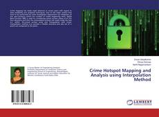 Bookcover of Crime Hotspot Mapping and Analysis using Interpolation Method
