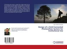 Bookcover of Design of a Grid Connected Photovoltaic System for Institutional Use