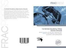 Bookcover of 1st British Academy Video Games Awards