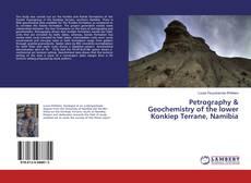 Обложка Petrography & Geochemistry of the lower Konkiep Terrane, Namibia