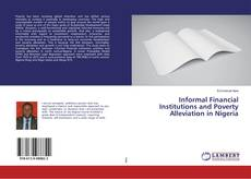 Bookcover of Informal Financial Institutions and Poverty Alleviation in Nigeria