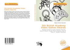 Bookcover of 5th British Academy Video Games Awards