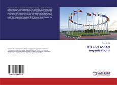 Bookcover of EU and ASEAN organisations