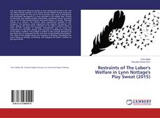Bookcover of Restraints of The Labor's Welfare in Lynn Nottage's Play Sweat (2015)