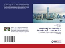 Capa do livro de Examining the behavioral intentions of cruise tourists