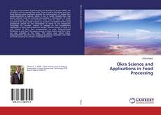 Bookcover of Okra Science and Applications in Food Processing