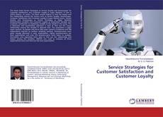 Portada del libro de Service Strategies for Customer Satisfaction and Customer Loyalty