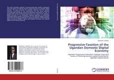 Capa do livro de Progressive-Taxation of the Ugandan Domestic Digital Economy