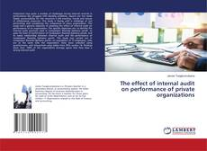 The effect of internal audit on performance of private organizations的封面