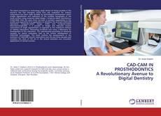 Bookcover of CAD-CAM IN PROSTHODONTICS A Revolutionary Avenue to Digital Dentistry