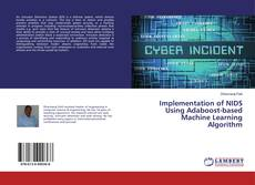 Bookcover of Implementation of NIDS Using Adaboost-based Machine Learning Algorithm