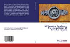 Обложка Self Begetting Ouroboros: The Science Fiction Of Robert A. Heinlein