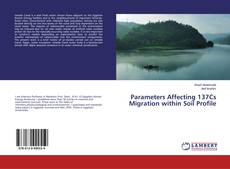 Parameters Affecting 137Cs Migration within Soil Profile kitap kapağı