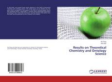 Bookcover of Results on Theoretical Chemistry and Ontology Science