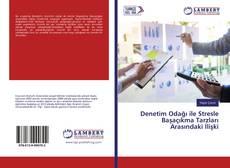 Bookcover of Denetim Odağı ile Stresle Başaçıkma Tarzları Arasındaki İlişki