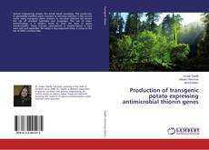 Bookcover of Production of transgenic potato expressing antimicrobial thionin genes