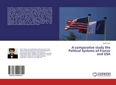 Bookcover of A comparative study the Political Systems of France and USA