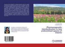 Bookcover of Pharmacognostic standardization in two underutilised species of Cleome