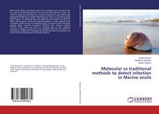 Bookcover of Molecular vs traditional methods to detect infection in Marine snails
