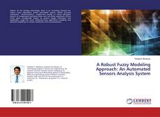 Couverture de A Robust Fuzzy Modeling Approach: An Automated Sensors Analysis System