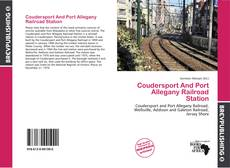 Bookcover of Coudersport And Port Allegany Railroad Station