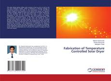Bookcover of Fabrication of Temperature Controlled Solar Dryer