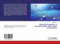 Bookcover of Physical properties of layered crystals with cation substitution