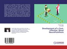 Bookcover of Development of a Cost-Effective, Novel NeuroProsthesis