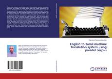 Bookcover of English to Tamil machine translation system using parallel corpus