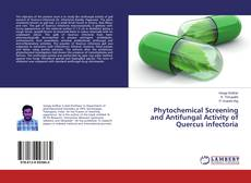Capa do livro de Phytochemical Screening and Antifungal Activity of Quercus infectoria