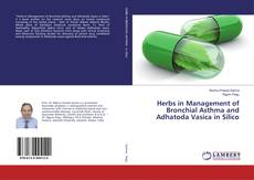 Couverture de Herbs in Management of Bronchial Asthma and Adhatoda Vasica in Silico