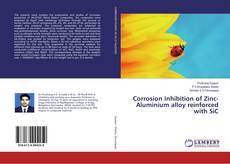 Couverture de Corrosion Inhibition of Zinc-Aluminium alloy reinforced with SiC