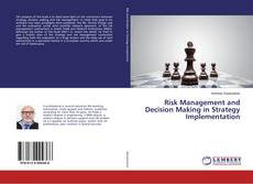 Bookcover of Risk Management and Decision Making in Strategy Implementation