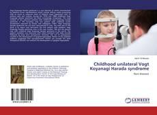 Bookcover of Childhood unilateral Vogt Koyanagi Harada syndrome