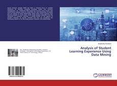 Bookcover of Analysis of Student Learning Experience Using Data Mining