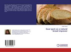 Bookcover of Guar gum as a natural bread improver