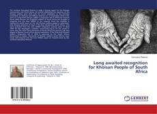 Bookcover of Long awaited recognition for Khoisan People of South Africa