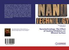 Bookcover of Nanotechnology: The Effect of Scaling Inhibitors on Mineral Surface
