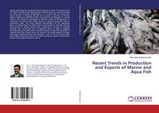 Bookcover of Recent Trends in Production and Exports of Marine and Aqua Fish